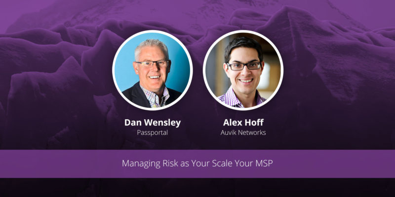[image] Managing Risk as You Scale Your MSP – Webinar (On Demand)