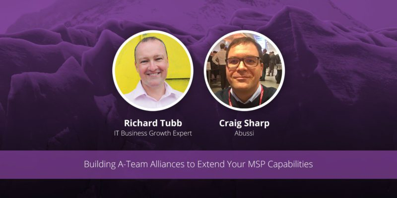 [image] Building A-Team Alliances to Extend Your MSP Capabilities – Webinar (On Demand)
