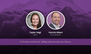 [image] To Protect and Secure: Selling Cybersecurity as a Service – Webinar (On Demand)