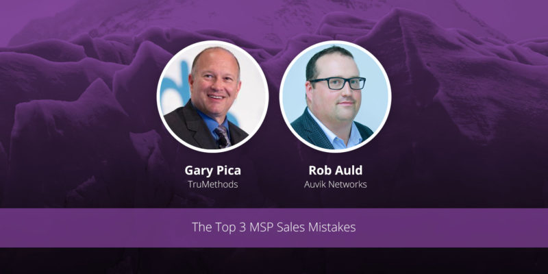 [image] The Top 3 MSP Sales Mistakes – Webinar (On Demand)