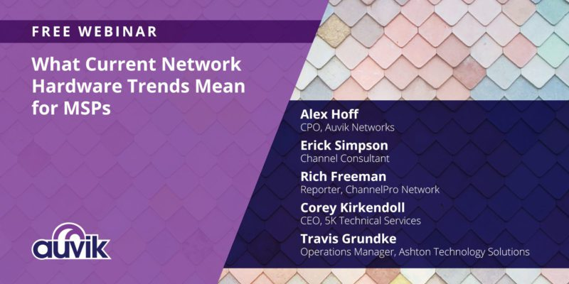 [image] What Current Network Hardware Trends Mean for MSPs – Webinar (On Demand)