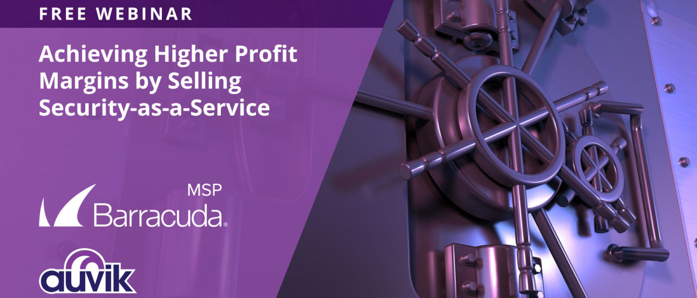 achieving higher profit margins by selling security-as-a-service