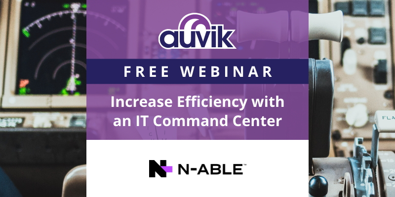 [image] Increase Efficiency with an IT Command Center: N-able Passportal and Auvik